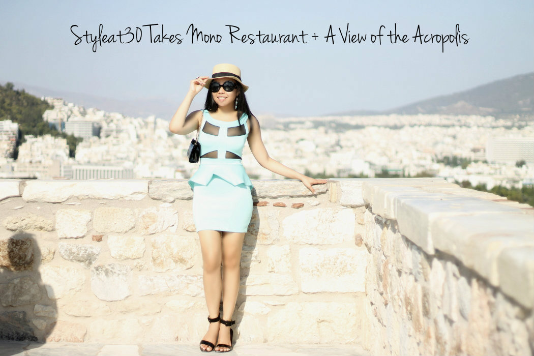 Styleat30 Takes MONO Restaurant + A View of the Acropolis